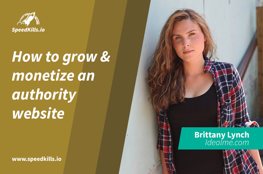 Brittany Lynch on How To Grow & Monetize an Authority Site