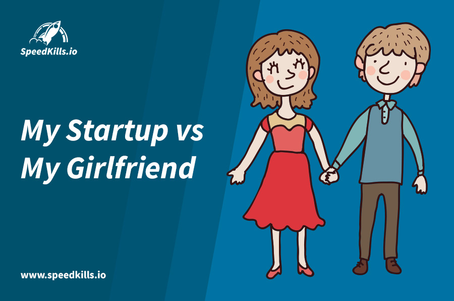My Startup vs My Girlfriend
