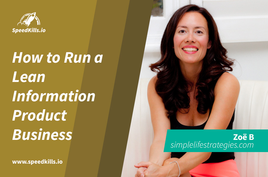 Zoe Boalch on How to Run a Lean Information Product Business
